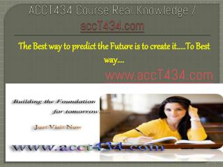 ACCT434 Course Real Knowledge / accT434dotcom