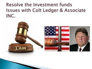 Resolve the investment funds issues with Colt Ledger