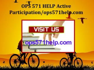 OPS 571 HELP Active Participation/ops571help.com