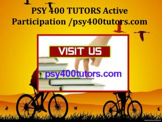 PSY 400 TUTORS Active Participation /psy400tutors.com