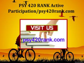 PSY 420 RANK Active Participation/psy420rank.com