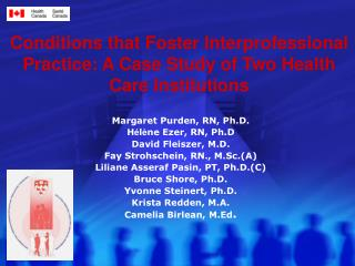 Conditions that Foster Interprofessional Practice: A Case Study of Two Health Care Institutions