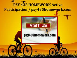 PSY 435 HOMEWORK Active Participation/psy435homework.com
