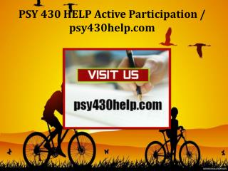 PSY 430 HELP Active Participation/psy430help.com