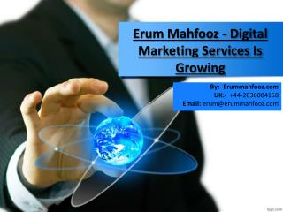 Erum Mahfooz - Digital Marketing Services Is Growing