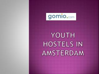 Youth Hostels in Amsterdam - www.gomio.com