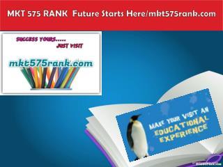MKT 575 RANK  Future Starts Here/mkt575rank.com