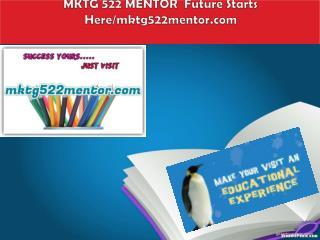 MKTG 522 MENTOR  Future Starts Here/mktg522mentor.com