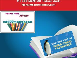 MT 400 MENTOR  Future Starts Here/mt400mentor.com