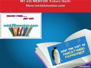 MT 435 MENTOR  Future Starts Here/mt435mentor.com