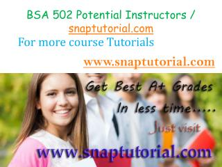 BSA 502 Course Success is a Tradition - snaptutorial.com