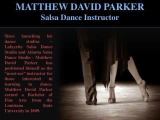 Matthew David Parker - Salsa Dance Instructor