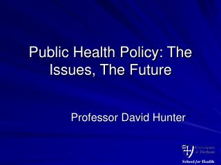 Public Health Policy: The Issues, The Future
