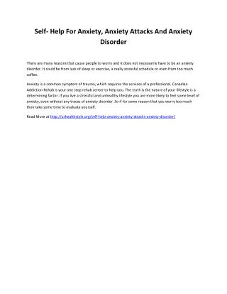Self- Help For Anxiety, Anxiety Attacks And Anxiety Disorder