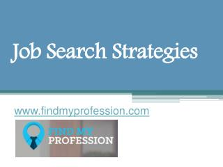 Job Search Strategies - www.findmyprofession.com