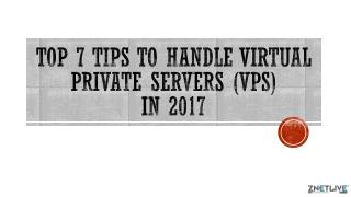 Top 7 Tips to Handle Virtual Private Server in 2017