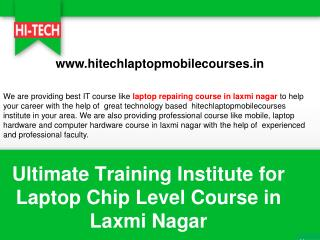 Ultimate Training Institute for Laptop Chip Level Course in Laxmi Nagar