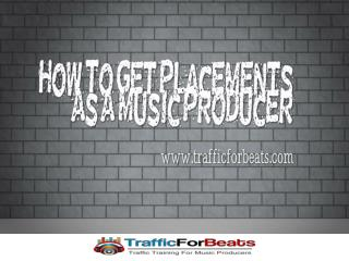 How To Get Placements For Your Beats