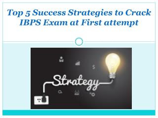 Top 5 Strategies to Crack IBPS Exam at First Attempt