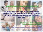 EL ROL RECTOR DEL MINISTERIO DE SALUD EN LOS SERVICIOS DE SALUD DE LA CAJA COSTARRICENSE DE SEGURO SOCIAL