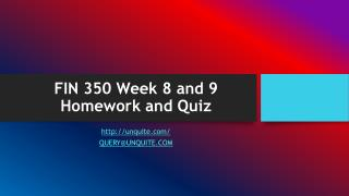 FIN 350 Week 8 and 9 Homework and Quiz
