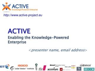 ACTIVE  Enabling the Knowledge-Powered Enterprise
