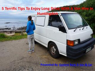 5 Terrific Tips To Enjoy Long Drive With A Van Hire In Huntingdon