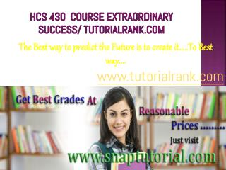 HCS 430 Course Experience Tradition / tutorialrank.com
