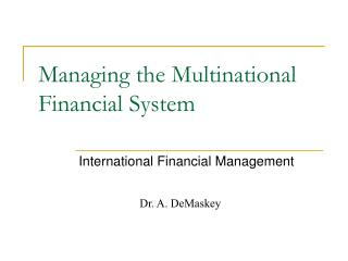 Managing the Multinational Financial System