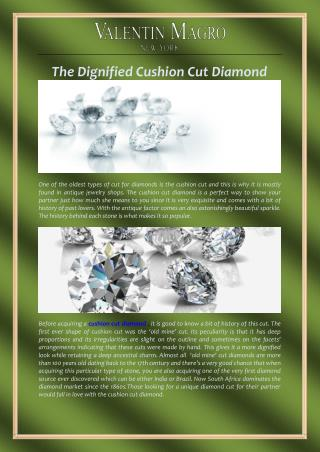 The Dignified Cushion Cut Diamond