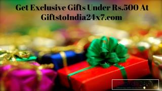 Get exclusive gifts under Rs.500 at GiftstoIndia24x7.com