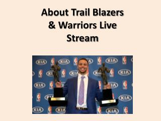 About trail blazers & warriors live stream
