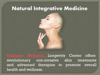 Ultimate wellness center for Natural Integrative Medicine