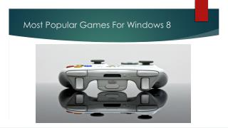 Most Popular Games For Windows 8