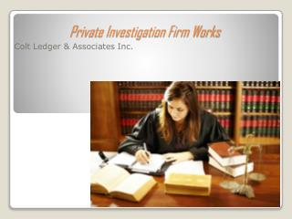 Why Go For Colt Ledger Private Investigation Firm in USA