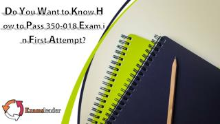 Examsleader 350-018 Real Exam Questions