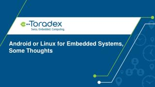 Android or Linux for Embedded Systems, Some Thoughts