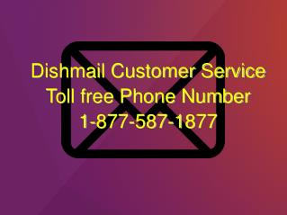 Dishmail Customer Support Phone Number