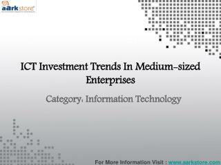 Medium-Sized ICT Investment Trends: Aarkstore