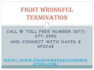 Call @ David G Spivak For Wrongful Termination Attorney Los Angeles