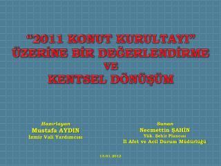 2011 KONUT KURULTAYI   ZERINE BIR DEGERLENDIRME VE  KENTSEL D N S M