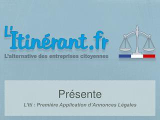 1ère Appli mobile d'annonces légales par L'Itinérant
