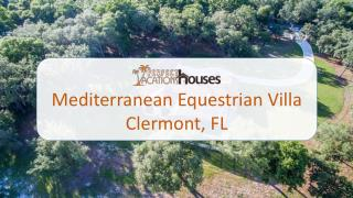 Mediterranean Equestrian Vacation Villa For Rent In Clermont, FL