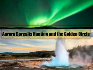 Aurora borealis hunting and the Golden Circle
