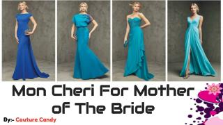 Luxurious Selection Of Mon Cheri Mother of The Bride Dresses