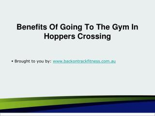 Benefits Of Going To The Gym In Hoppers Crossing