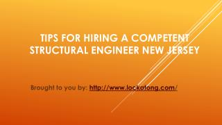 Tips For Hiring A Competent Structural Engineer New Jersey