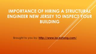 Importance Of Hiring A Structural Engineer New Jersey To Inspect Your Building