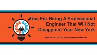 Tips For Hiring A Professional Engineer That Will Not Disappoint Your New York