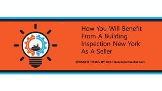 How You Will Benefit From A Building Inspection New York As A Seller